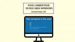 Windows 10 POOL CORRUPTION IN FILE AREA issue
