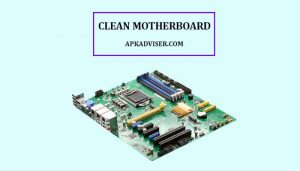 how to clean motherboard laptop