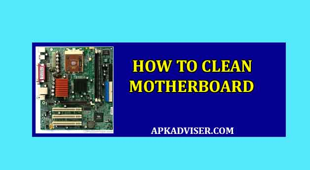 How to Clean Motherboard