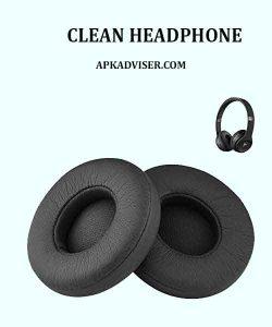 How to clean Headphone Ear Muffs