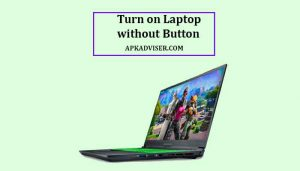 how to turn on a laptop without a power button