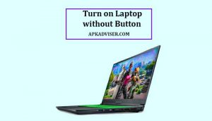 turn on a laptop without a power button
